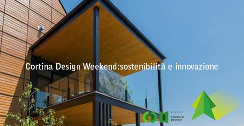 Cortina Design Weekend: sostenibilità e innovazione